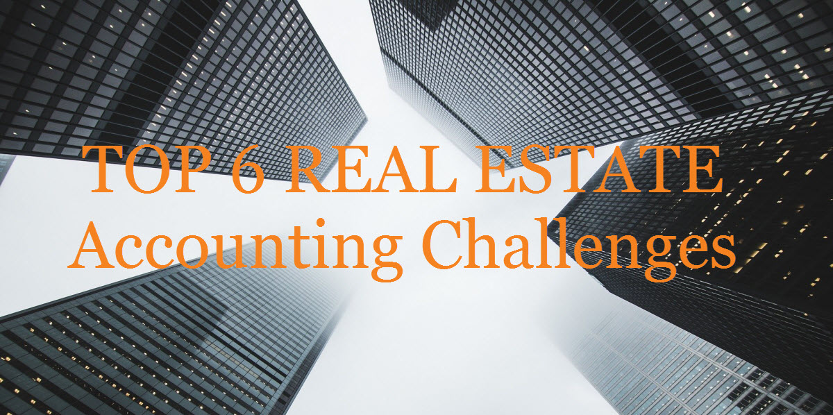 Top 6 Real Estate Accounting Challenges