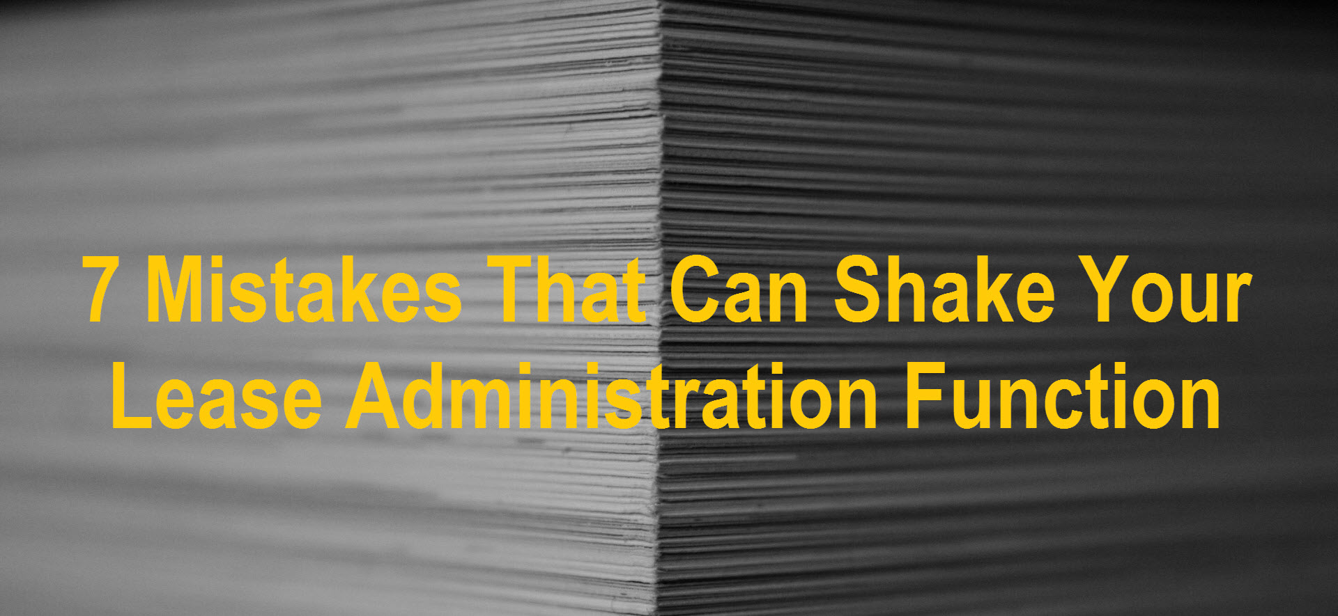 7 Mistakes that can shake your Lease Administration Function