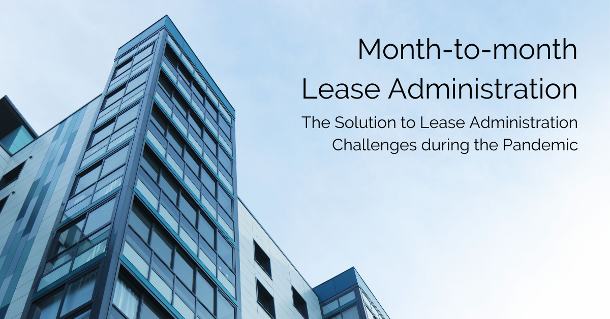 Month-to-month lease administration: The Solution to Lease Administration Challenges during the Pandemic