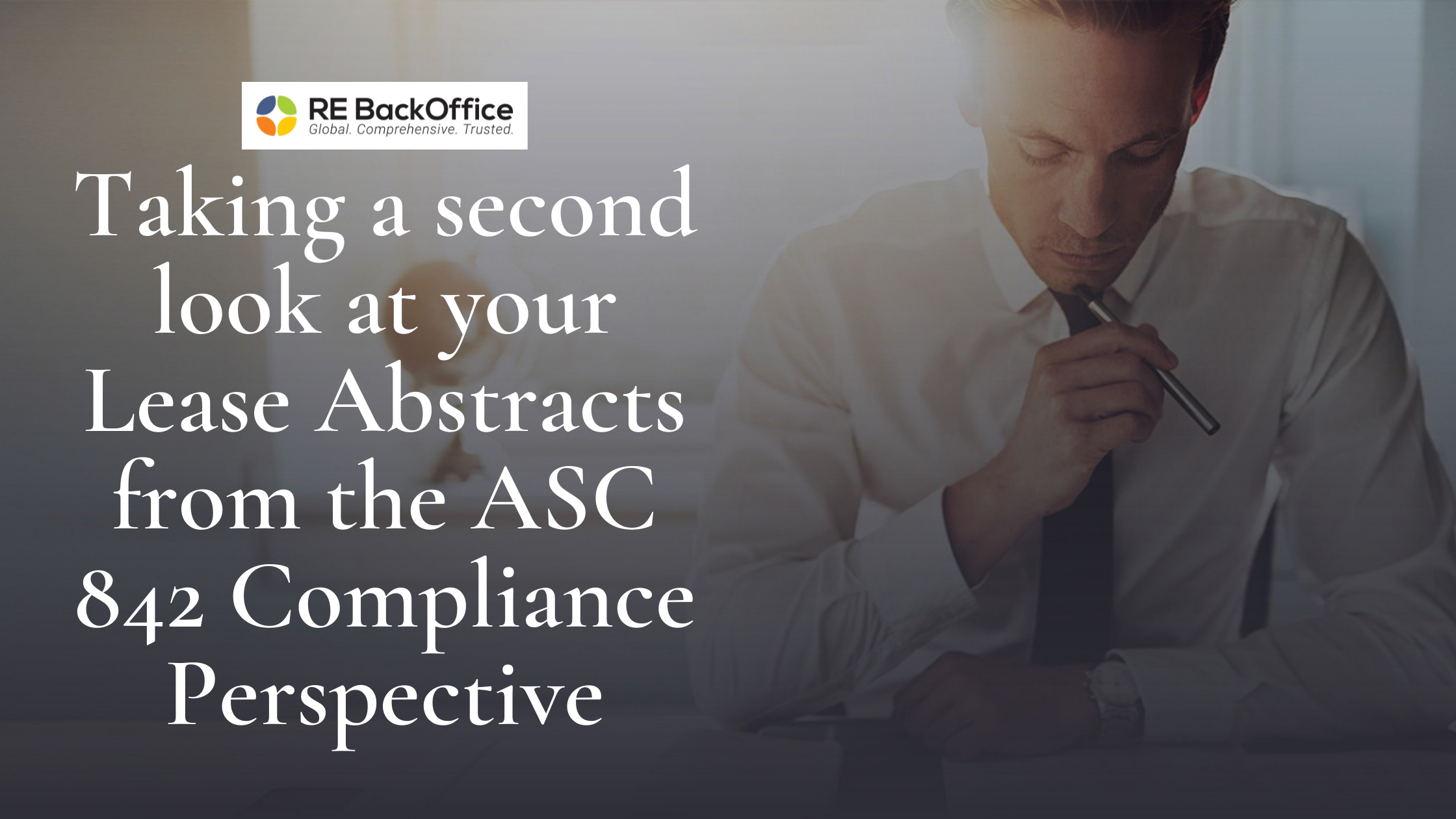 Taking a second look at your Lease Abstracts from the ASC 842 Compliance Perspective
